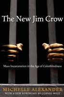 Michelle Alexander: The New Jim Crow - Mass Incarceration in the Age of Colorblindness