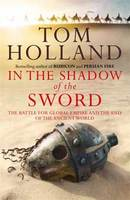 Tom Holland: In the Shadow of the Sword