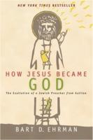 Bart D. Ehrman: How Jesus Became God