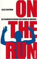 Alice Goffman: On the Run