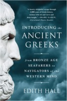 Edith Hall: Introducing the Ancient Greeks - From Bronze Age Seafarers to Navigators of the Western Mind