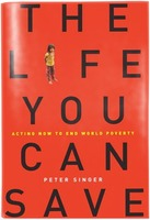 Peter Singer: The Life You Can Save: Acting Now to End World Poverty
