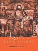 Lawrence M. Wills: The Quest of the Historical Gospel: Mark, John and the Origins of the Gospel Genre