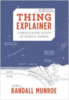 Randall Munroe: Thing Explainer: Complicated Stuff in Simple Words