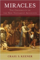 Craig S. Keener: Miracles: The Credibility of the New Testament Accounts