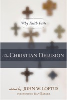 John W. Loftus: The Christian Delusion: Why Faith Fails