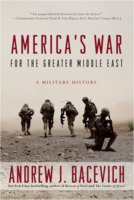 Andrew J. Bacevich: America's War for the Greater Middle East