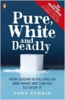 John Yudkin: Pure, White and Deadly