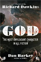 Dan Barker: God - The Most Unpleasant Character in All Fiction