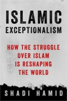 Shadi Hamid: Islamic Exceptionalism