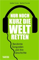 Günther Fischer, Manfred Prescher: Nur noch kurz die Welt retten