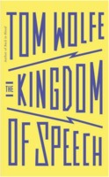 Tom Wolfe: The Kingom of Speech