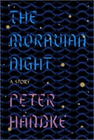 Peter Handke: The Moravian Night