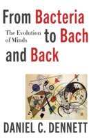 Daniel C. Dennett: From Bacteria to Bach and Back: The Evolution of Minds