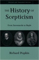 Richard Popkin: The History of Skepticism - From Savonarola to Bayle, Revised Edition