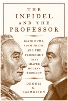 Dennis C. Rasmussen: The Infidel and the Professor - David Hume, Adam Smith, and the Friendship That Shaped Modern Thought