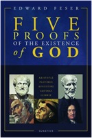 Edward Feser: Five Proofs of the Existence of God