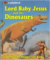 Lord Baby Jesus and the Dinosaurs