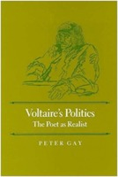 Peter Gay: Voltaire's Politics: The Poet as Realist