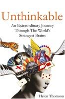 Helen Thomson: Unthinkable - An Extraordinary Journey Through the World's Strangest Brains