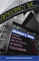 Sheldon S. Wolin: Democracy Incorporated: Managed Democracy and the Specter of Inverted Totalitarianism