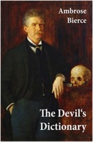 Ambrose Bierce: The Devils Dictionary