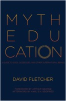 David Fletcher: Myth Education: A Guide to Gods, Goddesses, and Other Supernatural Beings