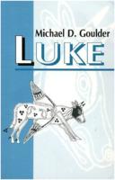 Michael D. Goulder: Luke: A New Paradigm