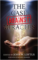 John W. Loftus: The Case Against Miracles