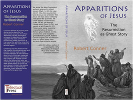 Robert Conner: Apparitions of Jesus: The Resurrection as Ghost Story