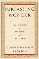 Donald Harman Akenson: Surpassing Wonder: The Invention of the Bible and the Talmuds
