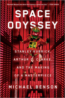 Michael Benson: Space Odyssey: Stanley Kubrick, Arthur C. Clarke, And The Making Of A Masterpiece