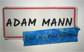 Adam Mann: Not His Real Name