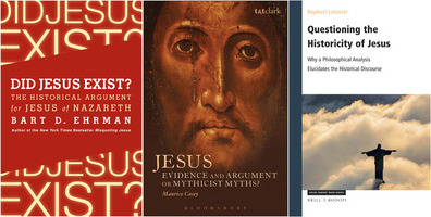 Books by Bart Ehrman, Maurice Casey, and Raphael Lataster on the Historicity of Jesus