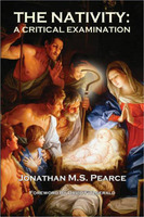 Jonathan MS Pearce: The Nativity: A Critical Examination