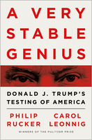 Philip Rucker and Carol Leonnig: A Very Stable Genius: Donald J. Trump's Testing of America
